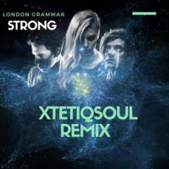 London Grammar - Strong (XtetiQsoul Remix)